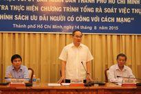 Chủ tịch Nguyễn Thiện Nhân làm việc với lãnh đạo TP HCM về chính sách với người có công