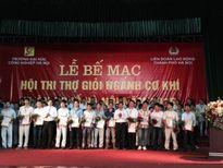 """Bế mạc hội thi """"Thợ giỏi ngành cơ khí Thành phố Hà Nội"""" năm 2015"""