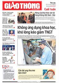 Nhiều tin bài đặc sắc trên Báo Giao thông cuối tuần