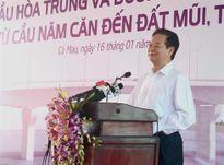 Cà Mau: Thủ tướng dự lễ thông xe và động thổ nhiều công trình trọng điểm