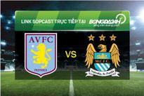 TRỰC TIẾP Aston Villa vs Man City vòng 4 FA Cup 2015/2016 22h00 ngày 30/1