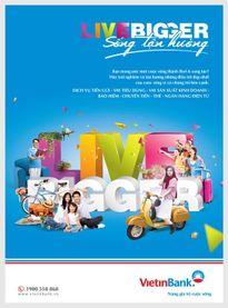 """""""Live Bigger - Sống tận hưởng"""" cùng VietinBank"""
