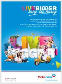 'Live Bigger - Sống tận hưởng' cùng VietinBank