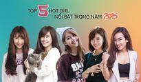 5 hot girl nổi bật trong năm 2015
