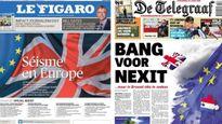 Báo chí châu Âu 'bùng nổ' vì Anh rời EU