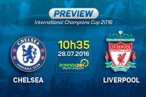 """Chelsea vs Liverpool (10h35 ngày 28/7): Cuộc chạy thử của những chú """"độc mã"""""""