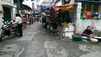Giải tỏa chợ tạm, chợ 'cóc': Cần sự nỗ lực, bền bỉ