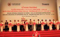 Quảng Nam mở tuyến container trực tiếp Hàn Quốc - Chu Lai