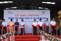 Khai trương Trung tâm Đăng kiểm xe cơ giới 99-04D tại Bắc Ninh