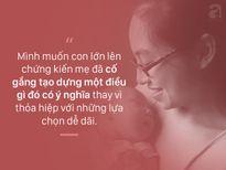 """Mẹ trẻ """"buông"""" con từ 9 tháng tuổi để khởi nghiệp: """"Đừng bao giờ nghĩ rằng làm mẹ thì phải hy sinh vì con!"""""""