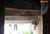 Cảnh rợn người những khu tập thể sắp sập ở Hà Nội
