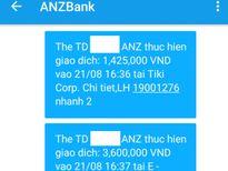 Tiền trong thẻ của khách 'bốc hơi', ngân hàng ANZ chưa tìm ra thủ phạm