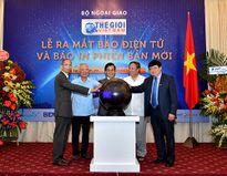 Báo Thế giới và Việt Nam chính thức ra mắt phiên bản điện tử