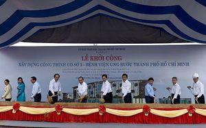 Thủ tướng dự Lễ khởi công cơ sở 2 Bệnh viện Ung bướu TP HCM