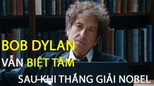 Bob Dylan vẫn biệt tăm sau khi thắng giải Nobel Văn học