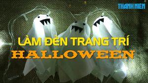 Mẹo vặt: Làm đèn trang trí Halloween