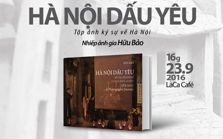 Ha Noi dau yeu – cuon sach anh khong the xem nhanh cua Nguyen Huu Bao - Anh 6
