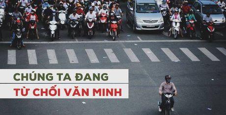 Nguoi Viet dang tu choi bo 'quyen' lam nguoi van minh - Anh 1