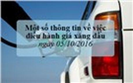 Mot so thong tin ve viec dieu hanh gia xang dau ngay 05/10/2016 - Anh 1