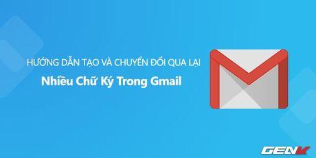 Huong dan tao va chuyen doi qua lai nhieu chu ky trong Gmail - Anh 1